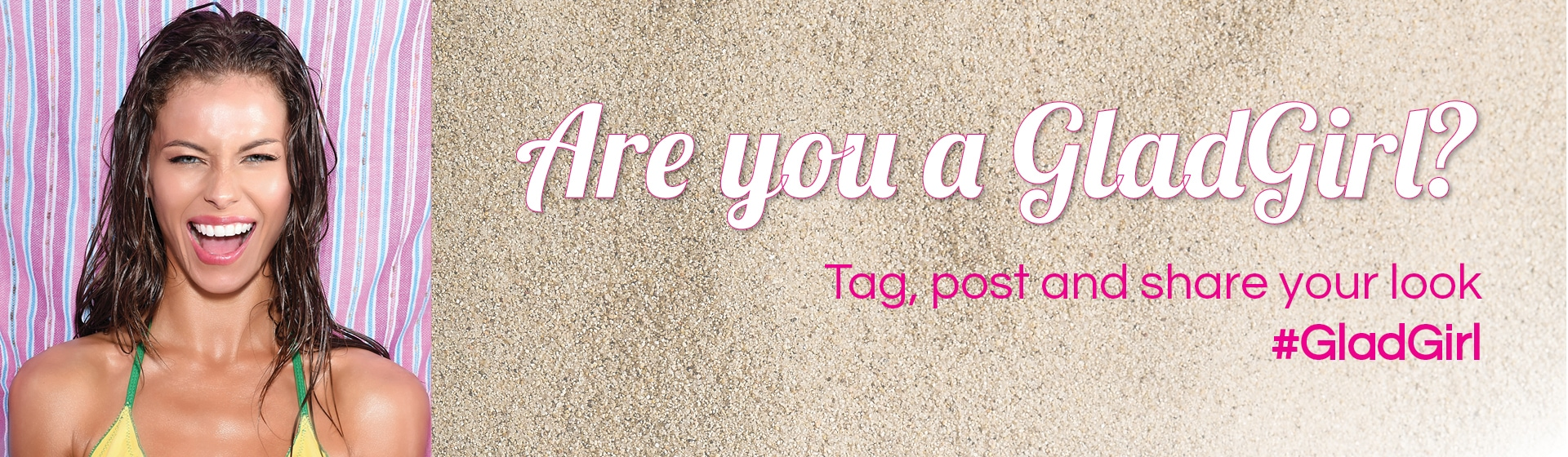 Are You A GladGirl? Tag, post and share your look.