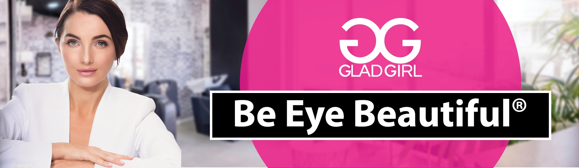 Be Eye Beautiful #GladGirl.